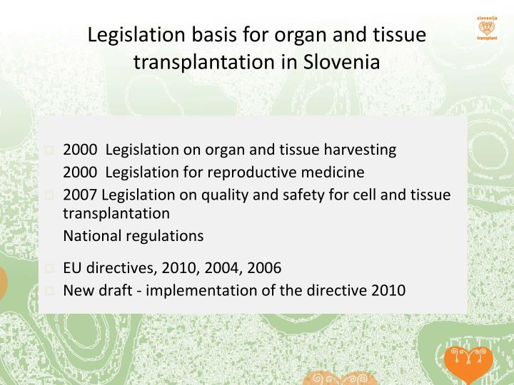 Legislation basis for organ and tissue transplantation in Slovenia