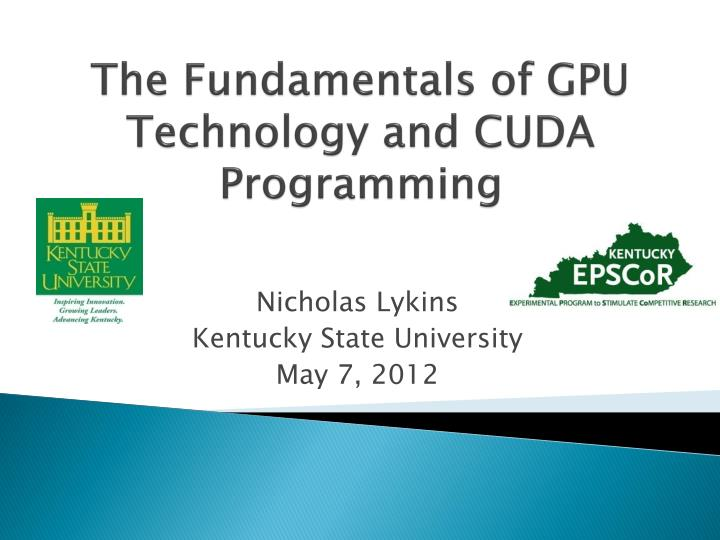 The Fundamentals of GPU Technology and CUDA Programming