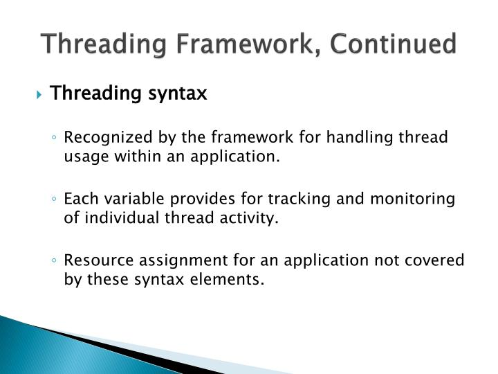 Threading Framework, Continued