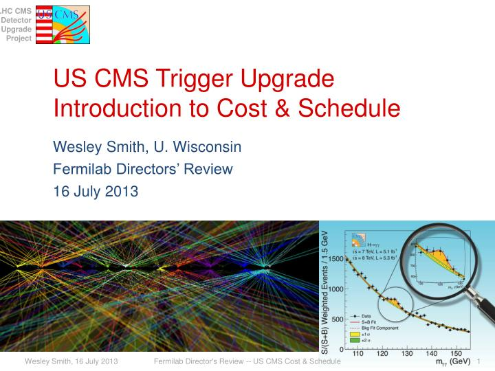 Us cms trigger upgrade introduction to cost schedule