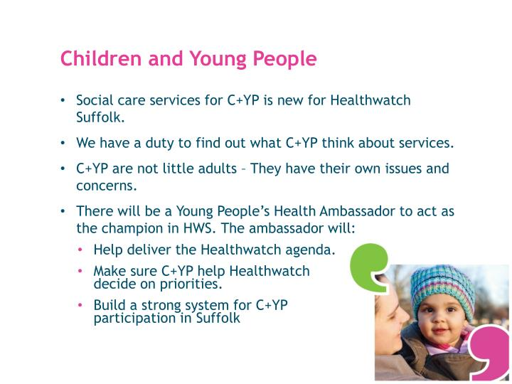 Social care services for C+YP is new for Healthwatch Suffolk.