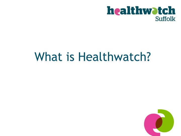 What is Healthwatch?