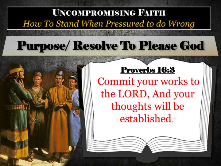 Purpose/ Resolve To Please God