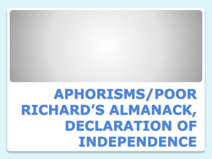 Aphorisms poor richard s almanack declaration of independence