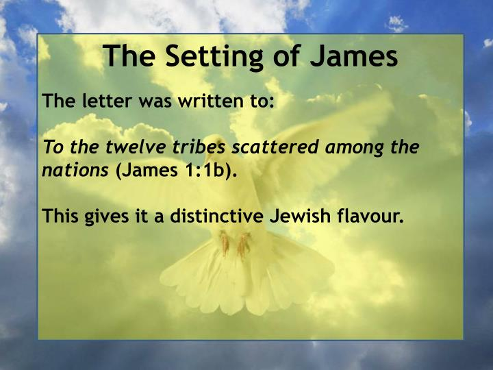 The Setting of James