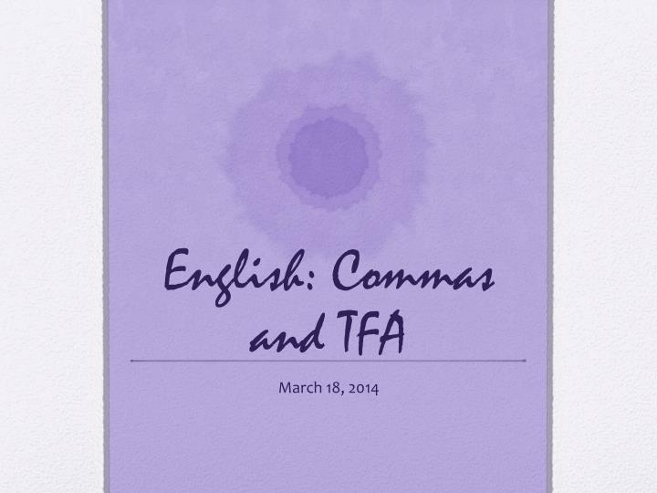 English: Commas and TFA