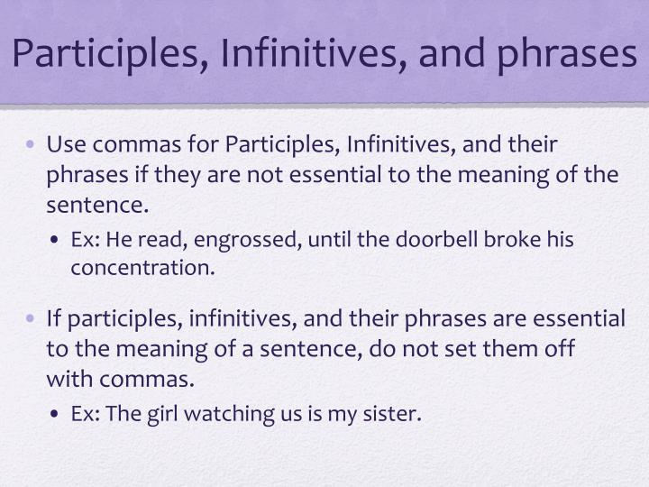 Participles, Infinitives, and phrases