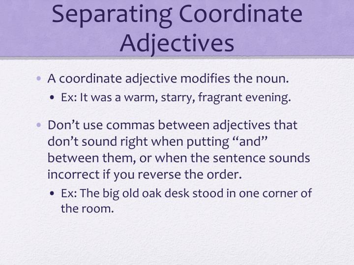 Separating Coordinate Adjectives