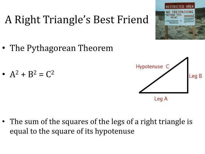 A Right Triangle's Best Friend