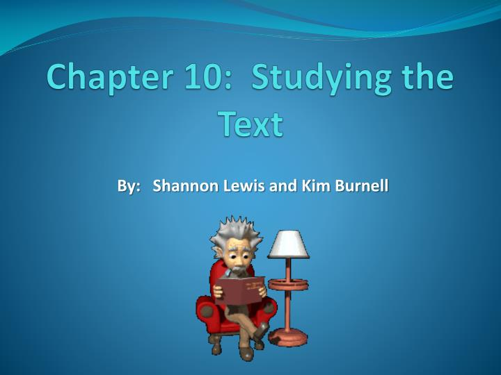 Chapter 10:  Studying the Text