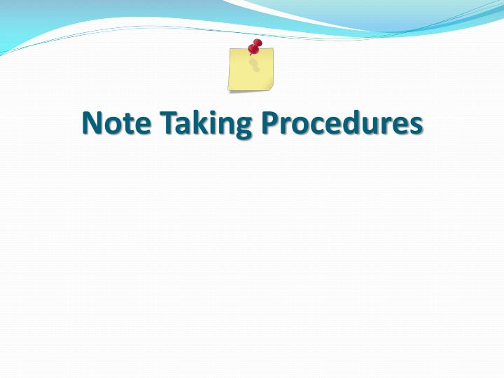 Note Taking Procedures