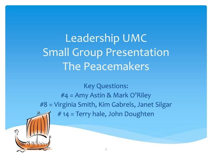 leadership umc small group presentation the peacemakers