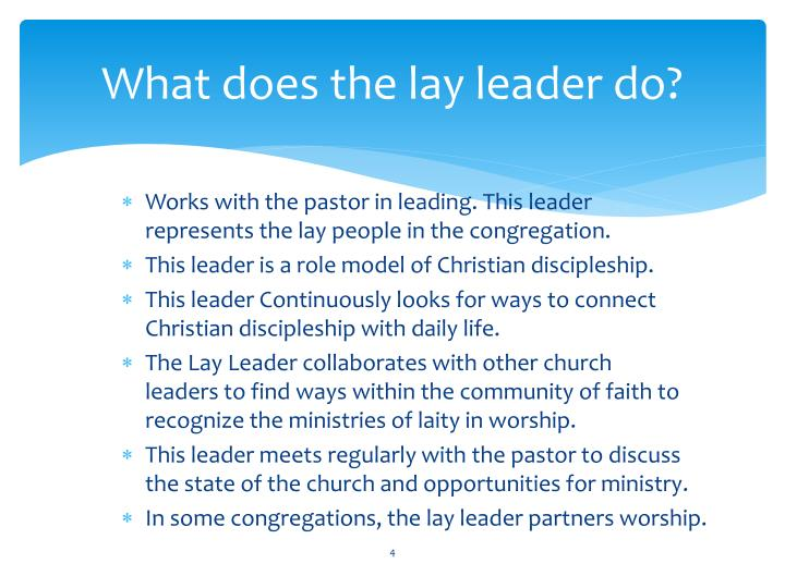 What does the lay leader do?