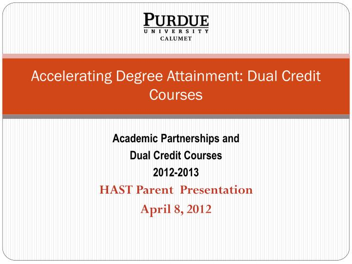 Accelerating degree attainment dual credit courses