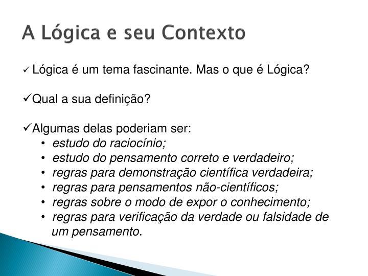 A Lógica e seu Contexto