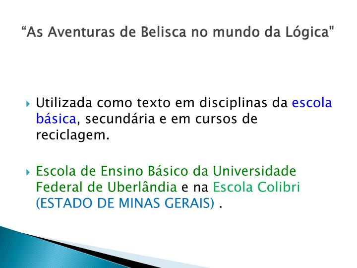 """As Aventuras de Belisca no mundo da Lógica"""