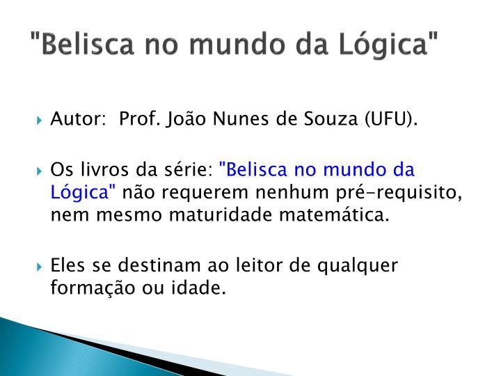 """""""Belisca no mundo da Lógica"""""""