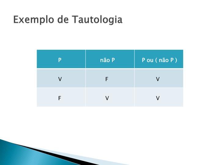 Exemplo de Tautologia