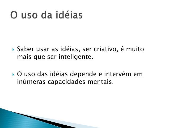 O uso da idéias