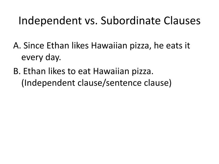 Independent vs. Subordinate Clauses