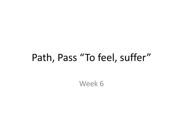 Path pass to feel suffer
