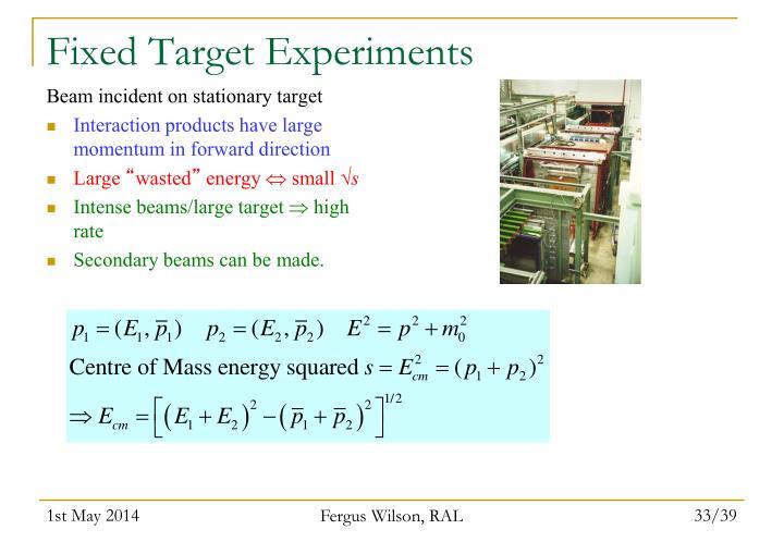 Fixed Target Experiments