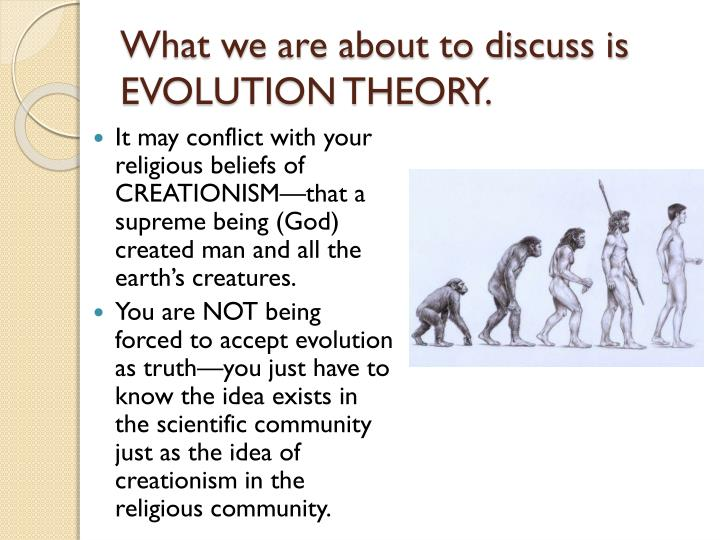 What we are about to discuss is EVOLUTION THEORY.