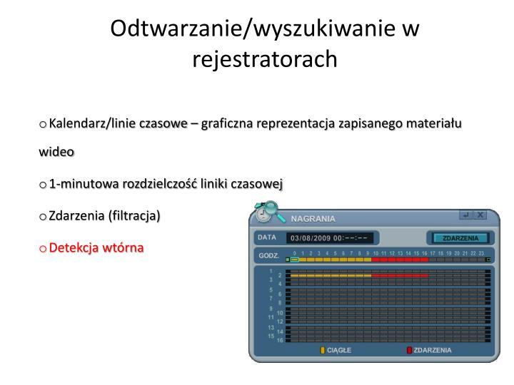 Odtwarzanie/wyszukiwanie w rejestratorach