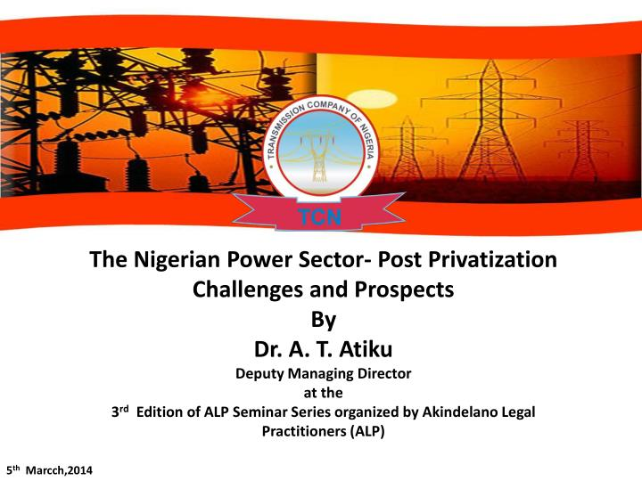 The Nigerian Power Sector- Post Privatization Challenges and Prospects