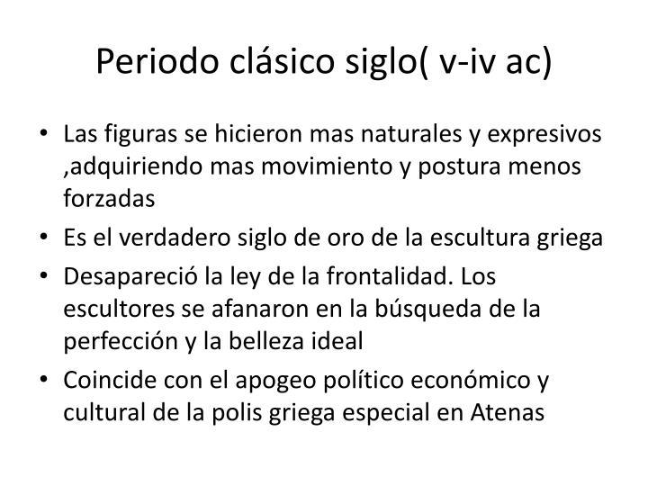 Periodo clásico siglo( v-iv ac)