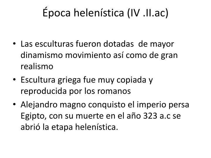 Época helenística (IV .II.ac)
