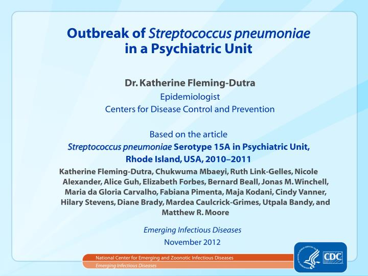 Outbreak of streptococcus pneumoniae in a psychiatric unit