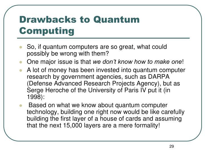 Drawbacks to Quantum Computing
