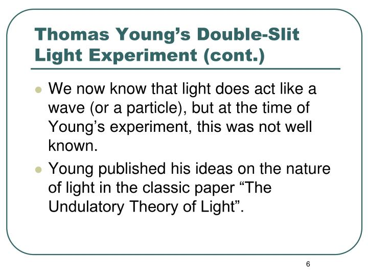 Thomas Young's Double-Slit Light Experiment (cont.)