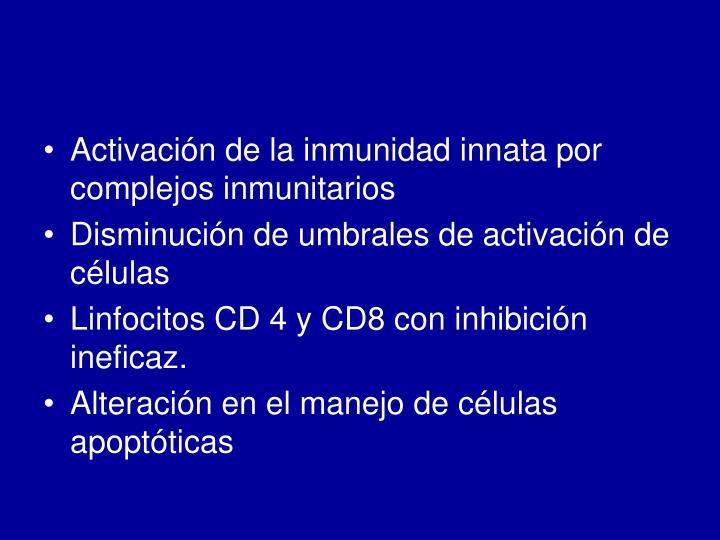 Activación de la inmunidad innata por complejos inmunitarios