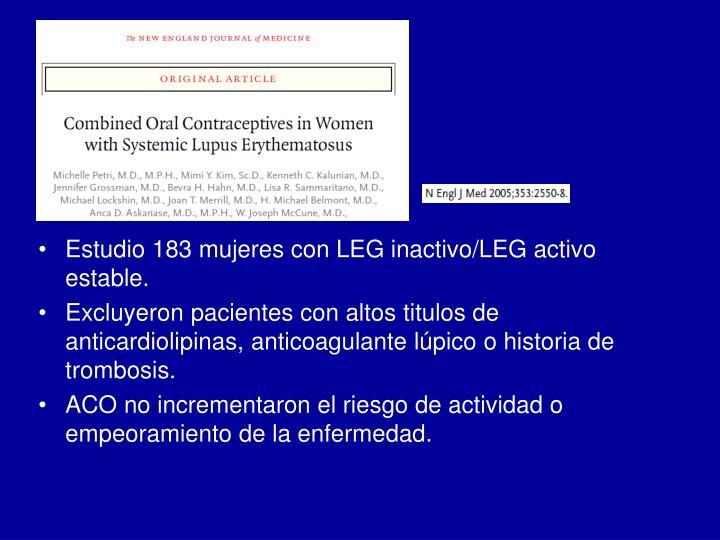Estudio 183 mujeres con LEG inactivo/LEG activo estable.