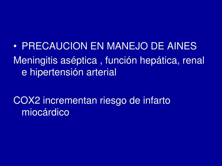 PRECAUCION EN MANEJO DE AINES