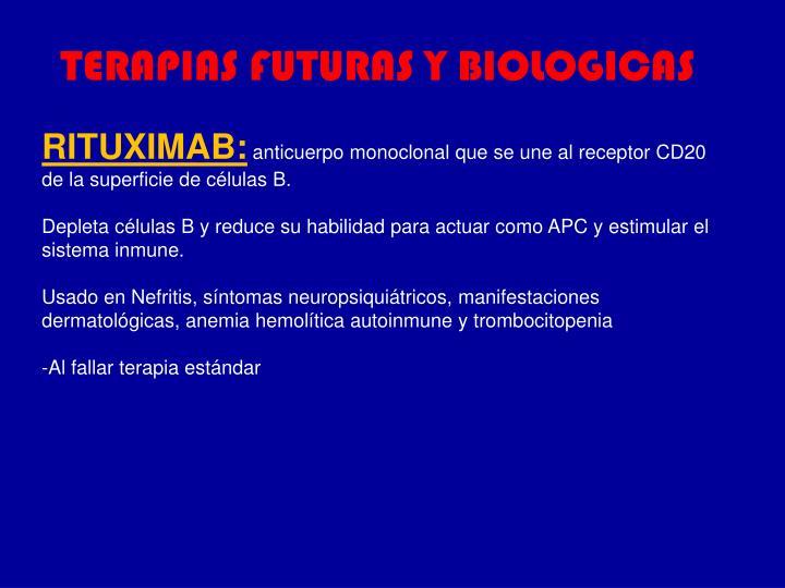 TERAPIAS FUTURAS Y BIOLOGICAS