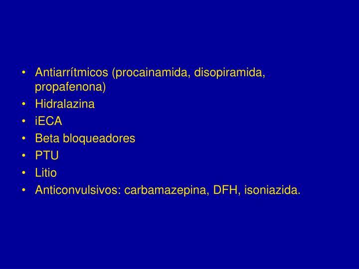 Antiarrítmicos (procainamida, disopiramida, propafenona)