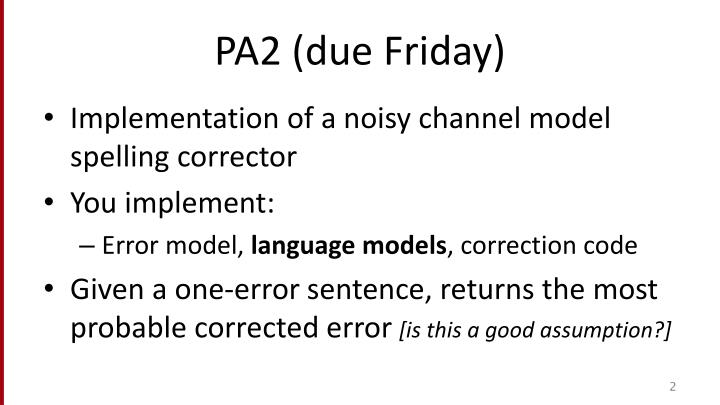 Pa2 due friday