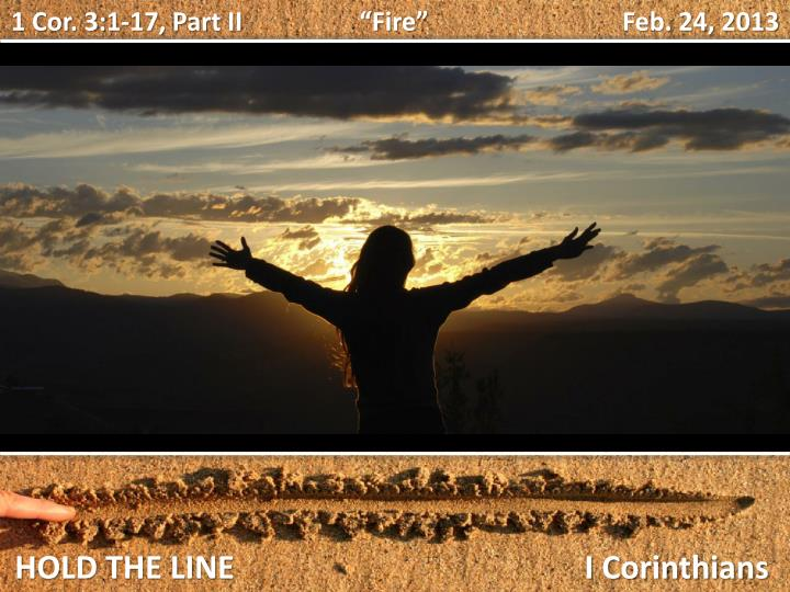"1 Cor. 3:1-17, Part II           ""Fire""                           Feb."