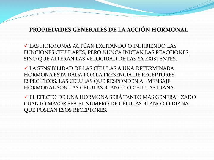 PROPIEDADES GENERALES DE LA ACCIÓN HORMONAL