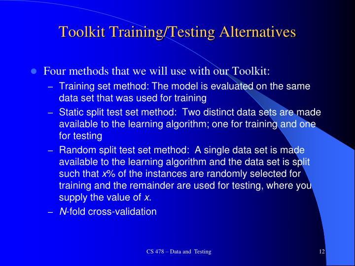 Toolkit Training/Testing Alternatives