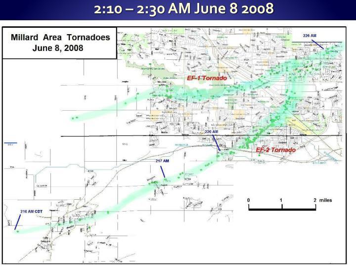 2:10 – 2:30 AM June 8 2008
