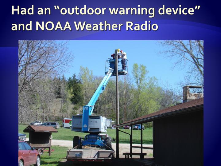 "Had an ""outdoor warning device"" and NOAA Weather Radio"