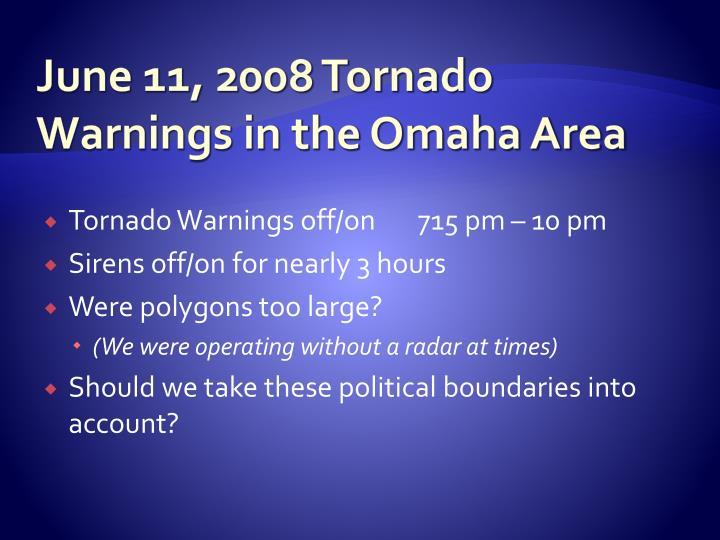 June 11, 2008 Tornado Warnings in the Omaha Area