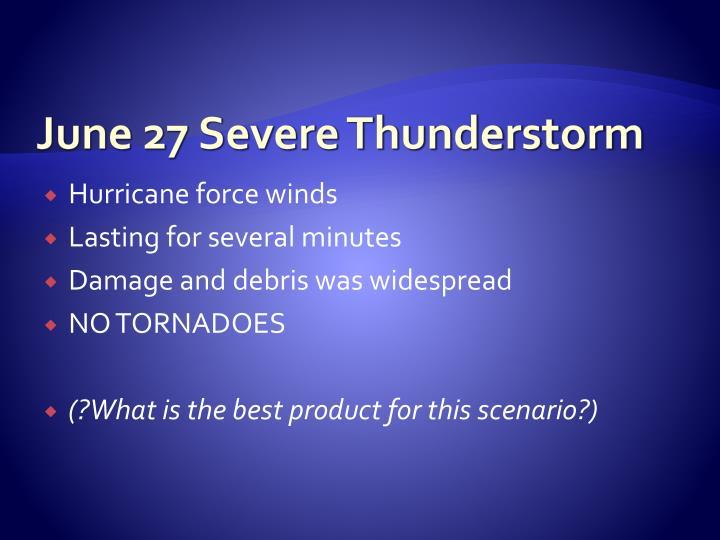 June 27 Severe Thunderstorm