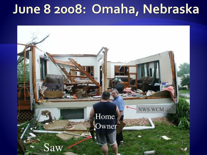 June 8 2008:  Omaha, Nebraska