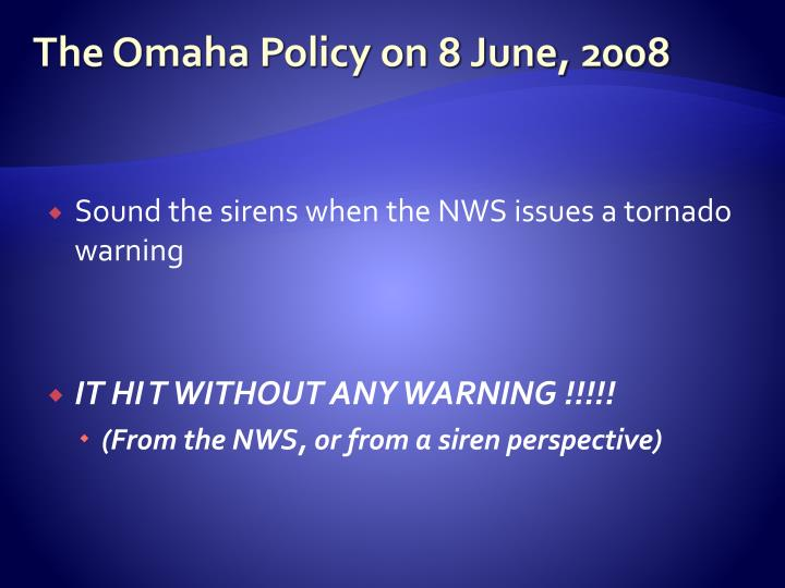 The Omaha Policy on 8 June, 2008