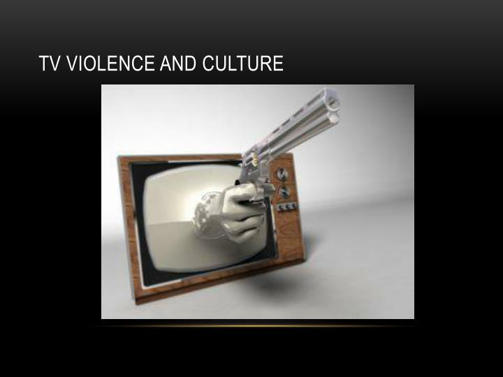ppt the effects of television violence powerpoint